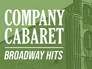 Company Cabaret Broadway Hits